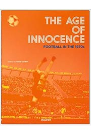 THE AGE OF INNOCENCE FOOTBALL IN 1970S