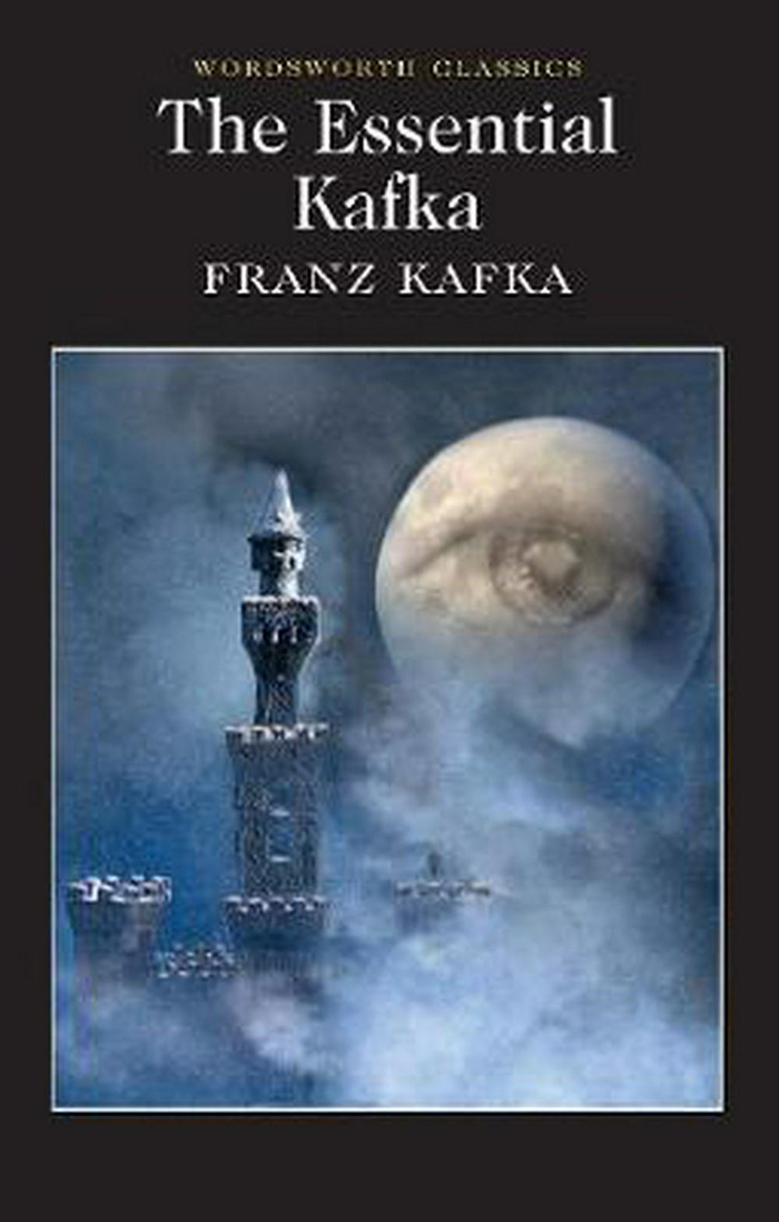 The Essential Kafka: The Castle The Trial Metamorphosis and Other Stories
