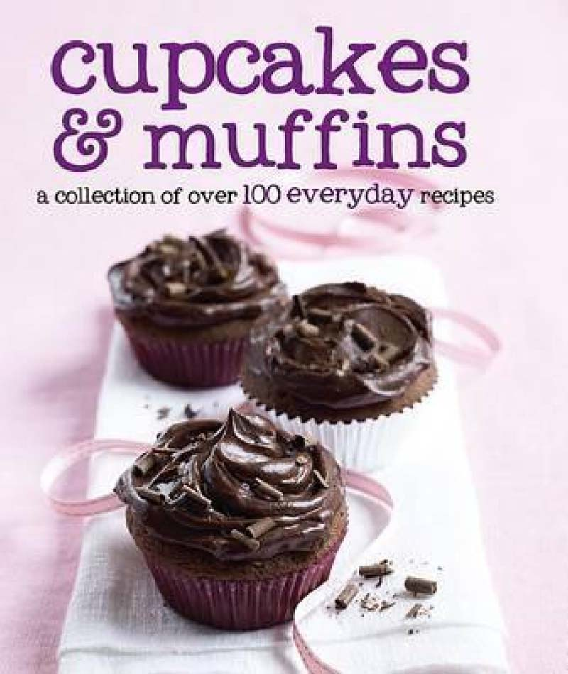 CUPCAKES AND MUFFINS 100 EVERYDAY RECIPES
