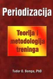 PERIODIZACIJA  TEORIJA I METODOLOGIJA TRENINGA