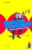 BANZAI MANZAI Vodič kroz japansku komediju