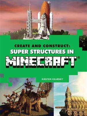 Create and Construct Super Structures in Minecraft