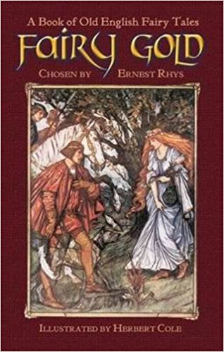 FAIRY GOLD A Book of Old English Fairy Tales