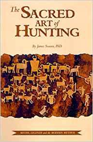 THE SACRED ART OF HUNTING
