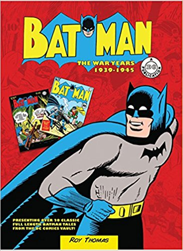 BATMAN The War Years 1939-1946