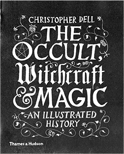 THE OCCULT, WITCHCRAFT & MAGIC An Illustrated History