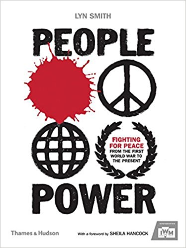 PEOPLE POWER Fighting for Peace from the First World War to the Present