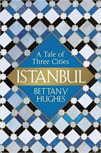 Istanbul A Tale of Three Citie