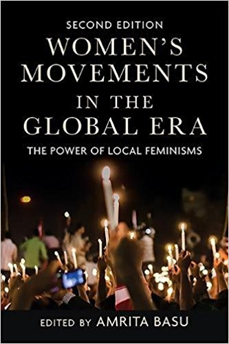Womens Movements in the Global Era: The Power of Local Feminisms
