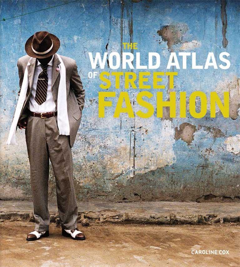 THE WORLD ATLAS OF STREET FASHION