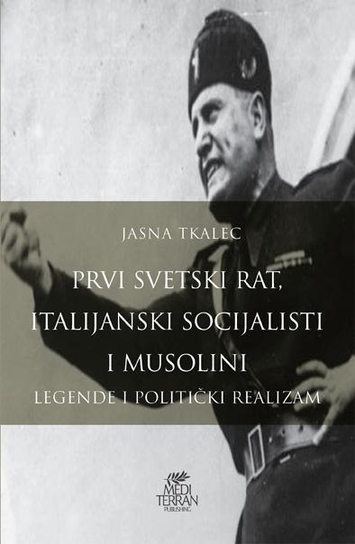 PRVI SVETSKI RAT, ITALIJANSKI SOCIJALISTI I MUSOLINI