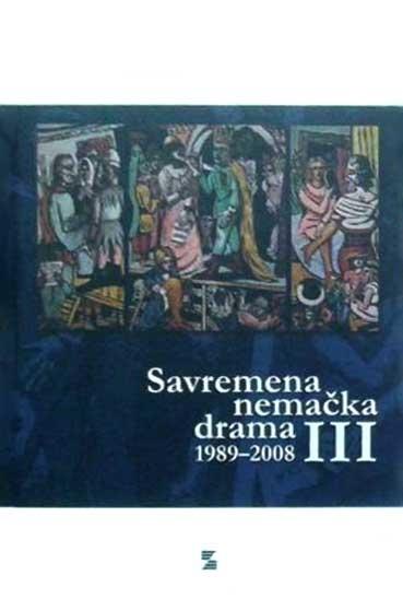 SAVREMENA NEMAČKA DRAMA III (1989-2008)