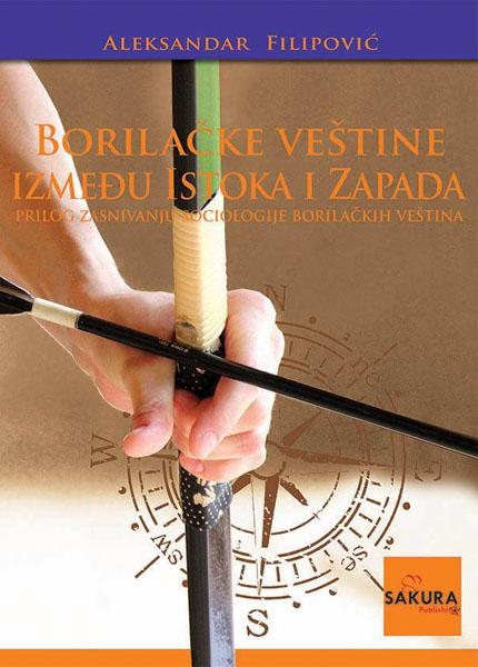 BORILAČKE VEŠTINE IZMEĐU ISTOKA I ZAPADA II dopunjeno izdanje