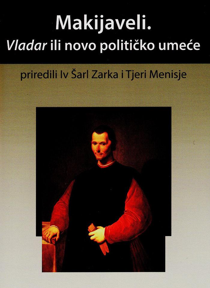 MAKIJAVELI Vladar ili novo političko umeće