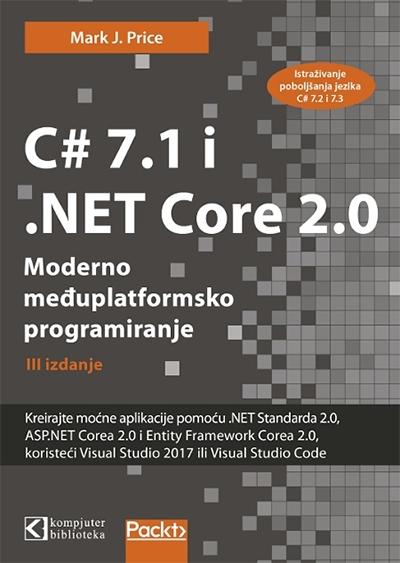 C# 7.1 i .NET Core 2.0 Moderno međuplatformsko programiranje - III izdanje