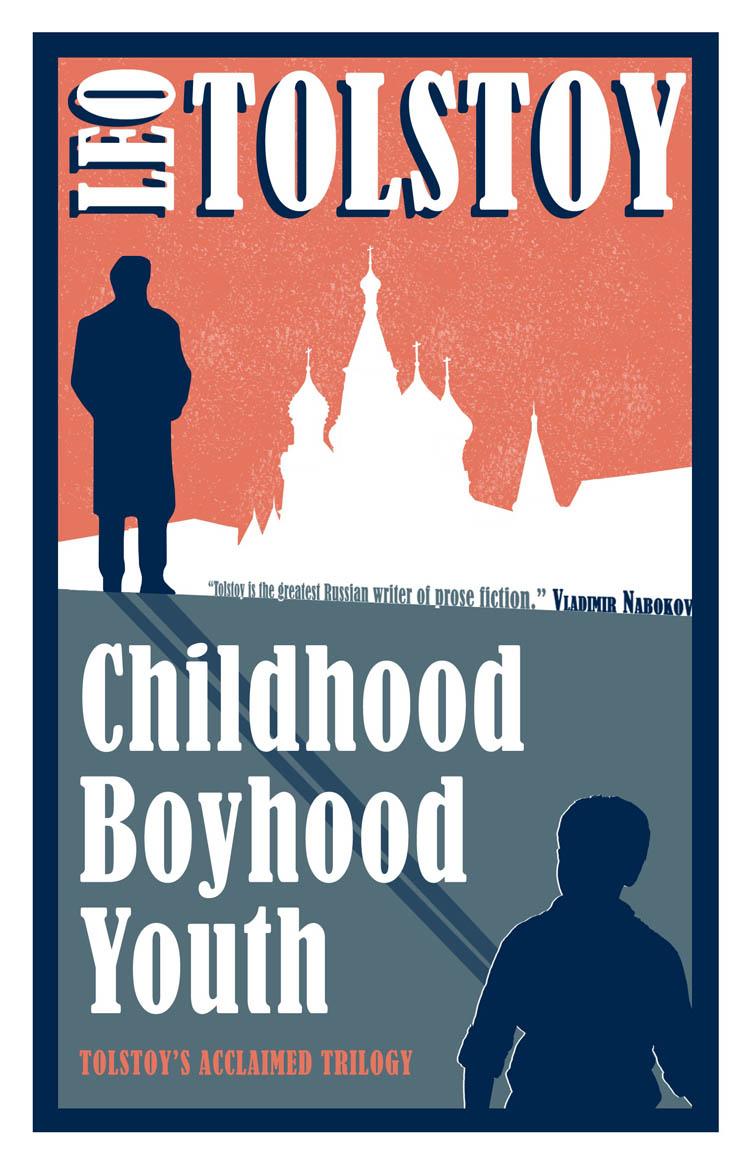 CHILDHOOD, BOYHOOD, YOUTH
