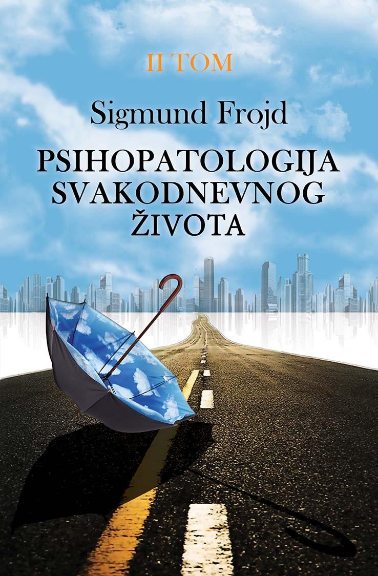 PSIHOPATOLOGIJA SVAKODNEVNOG ŽIVOTA II tom
