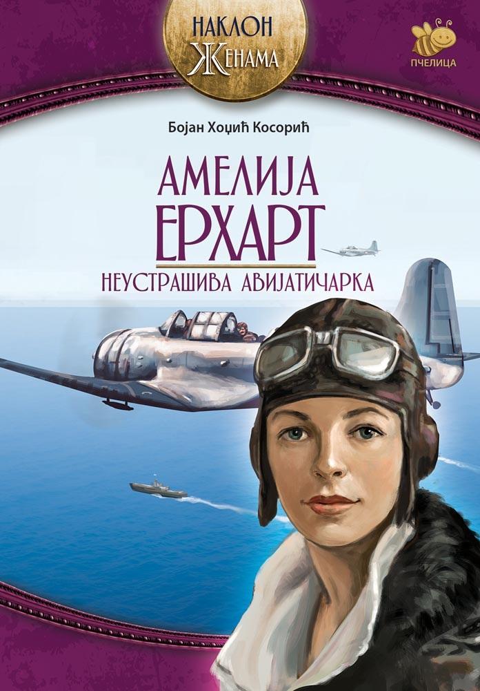 AMELIJA ERHART Neustrašiva avijatičarka