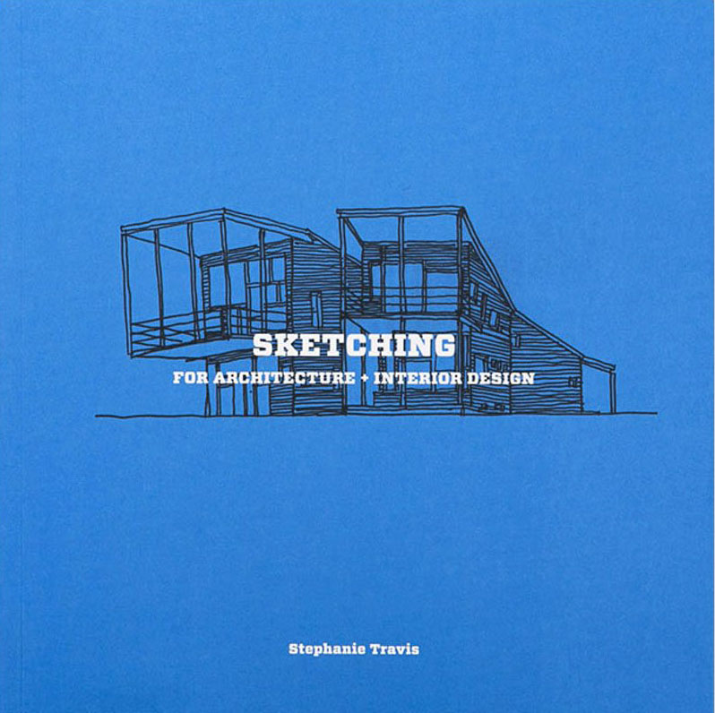 SKETCHING FOR ARCHITECTURE AND INTERIOR DESIGN