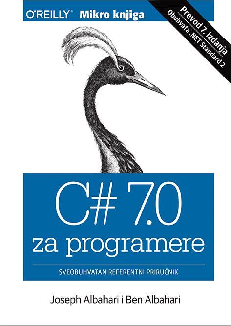 C# 7.0 ZA PROGRAMERE SVEOBUHVATAN REFERENTNI PRIRUČNIK