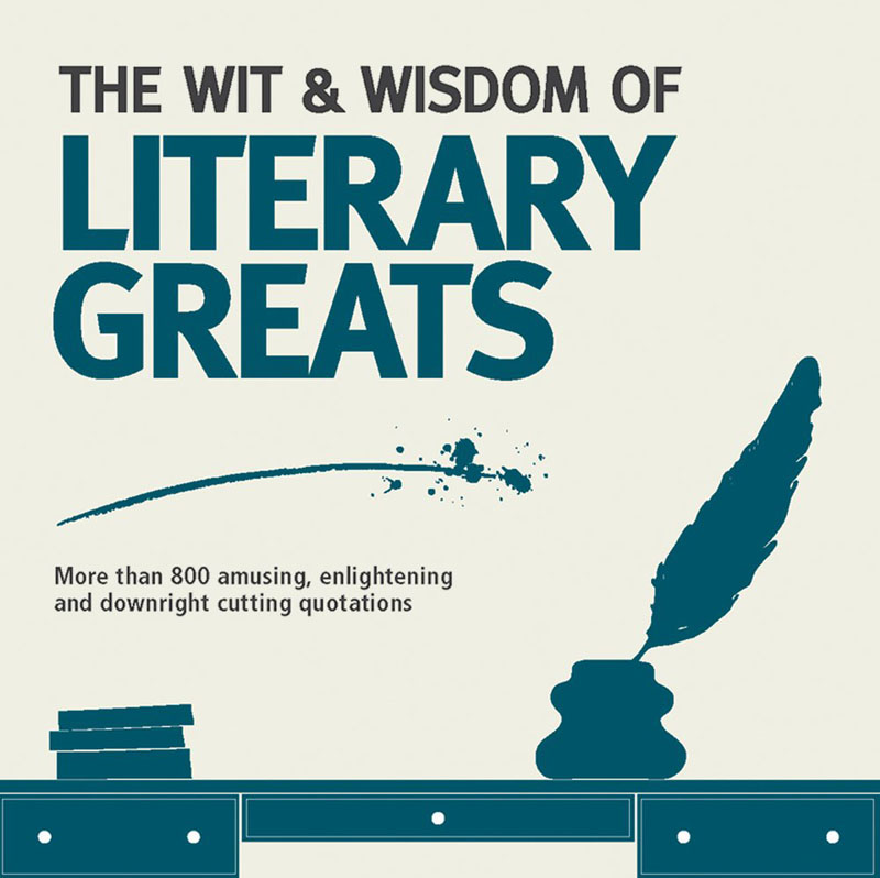 WIT AND WISDOM LITERARY GREATS