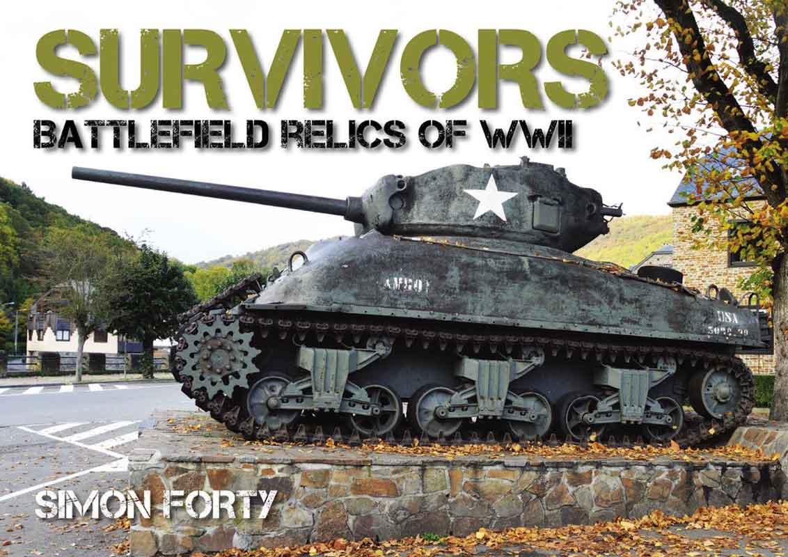 SURVIVORS BATTLEFIELD RELICS OF WWII