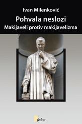 POHVALA NESLOZI Makijaveli protiv makijavelizma