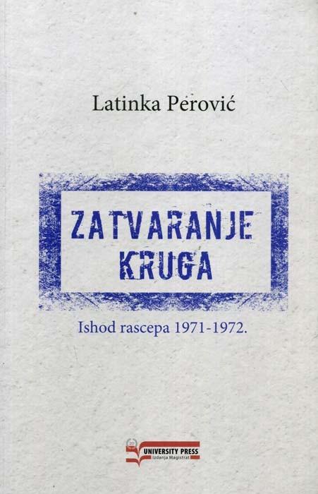 ZATVARANJE KRUGA ISHOD RASCEPA 1971-1972