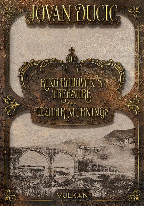 KING RADOVANS TREASURE AND LEUTAR MORNINGS