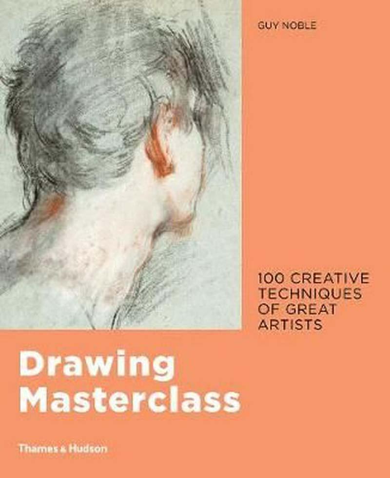 DRAWING MASTERCLASS: 100 CREATIVE TEHNIQUES