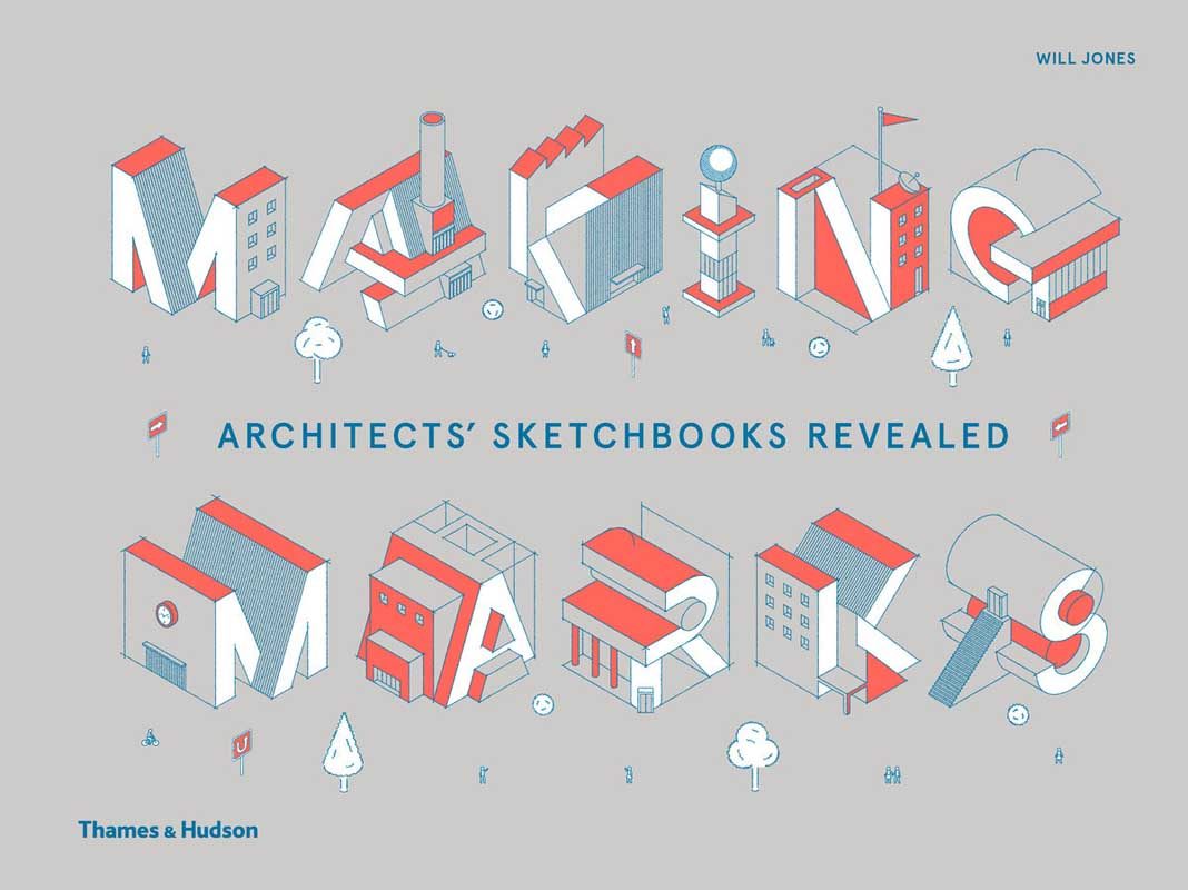 MAKING MARKS: ARCHITECTS SKETCHBOOK
