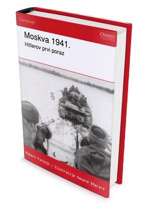 MOSKVA 1941 Hitlerov prvi poraz