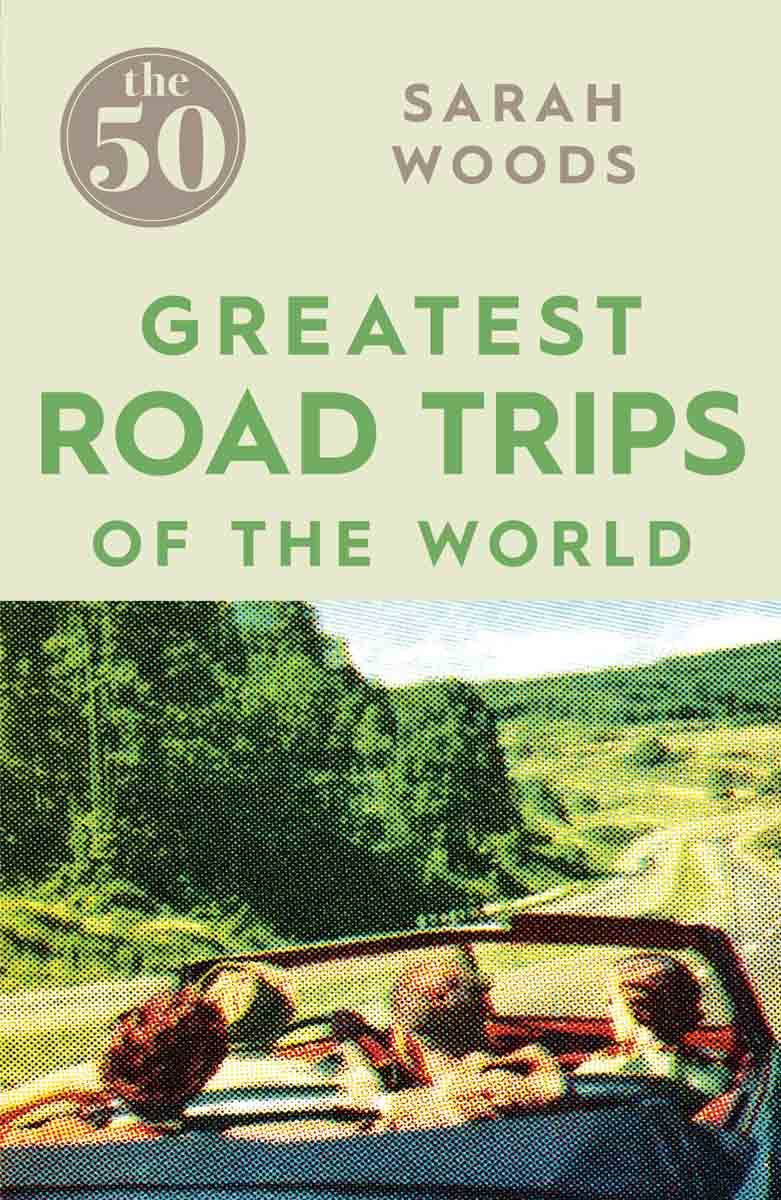 50 GREAT ROAD TRIPS