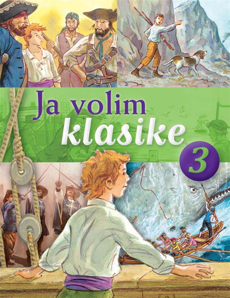 JA VOLIM KLASIKE 3 Ostrvo s blagom Tajanstveno ostrvo Mobi Dik i Tri musketara