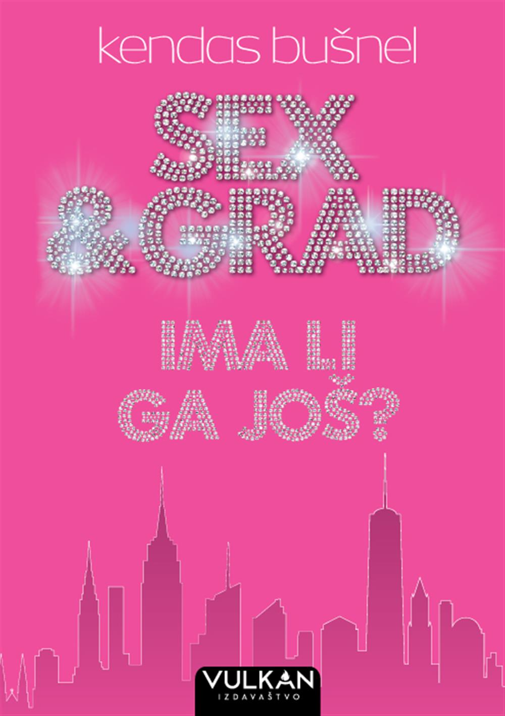 SEX I GRAD Ima li ga još