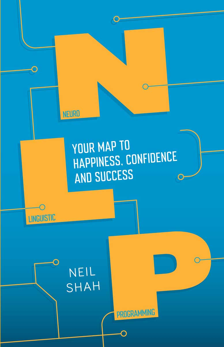 NLP YOUR MAP TO HAPPINESS, CONFIDENCE AND SUCESS