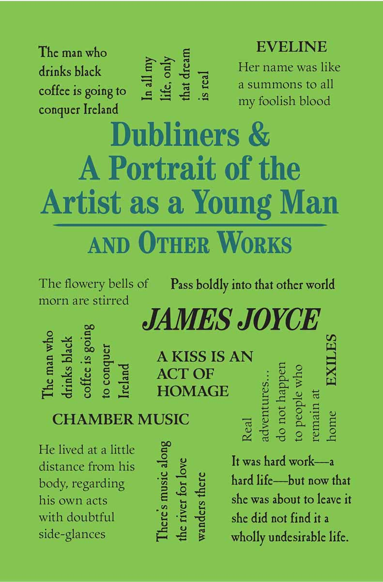 DUBLINERS AND A PORTRAIT OF THE ARTIST AND OTHER WORKS