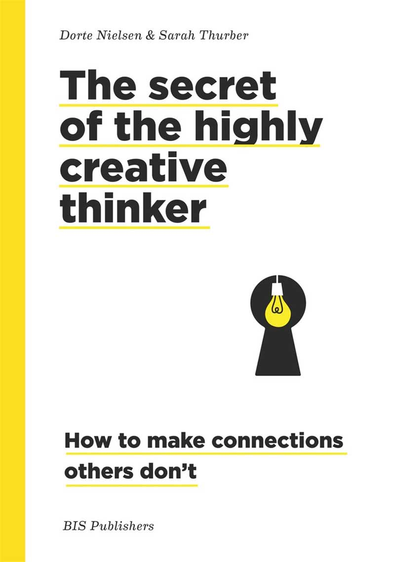THE SECRET OF THE HIGHLY CREATIVE THINKER