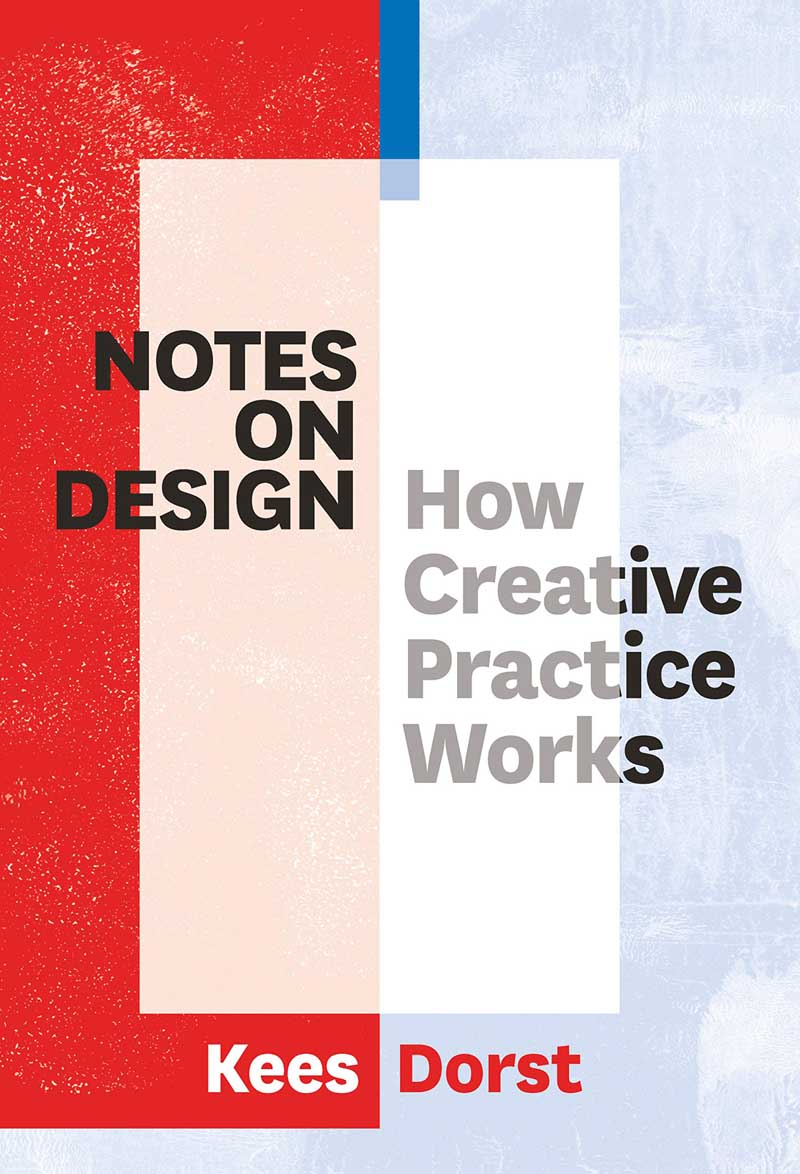 NOTES ON DESIGN How Creative Practice Works