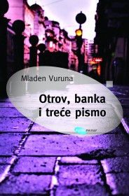 OTROV BANKA I TREĆE PISMO
