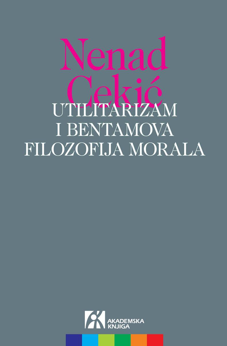 UTILITARIZAM I BENTAMOVA FILOZOFIJA MORALA