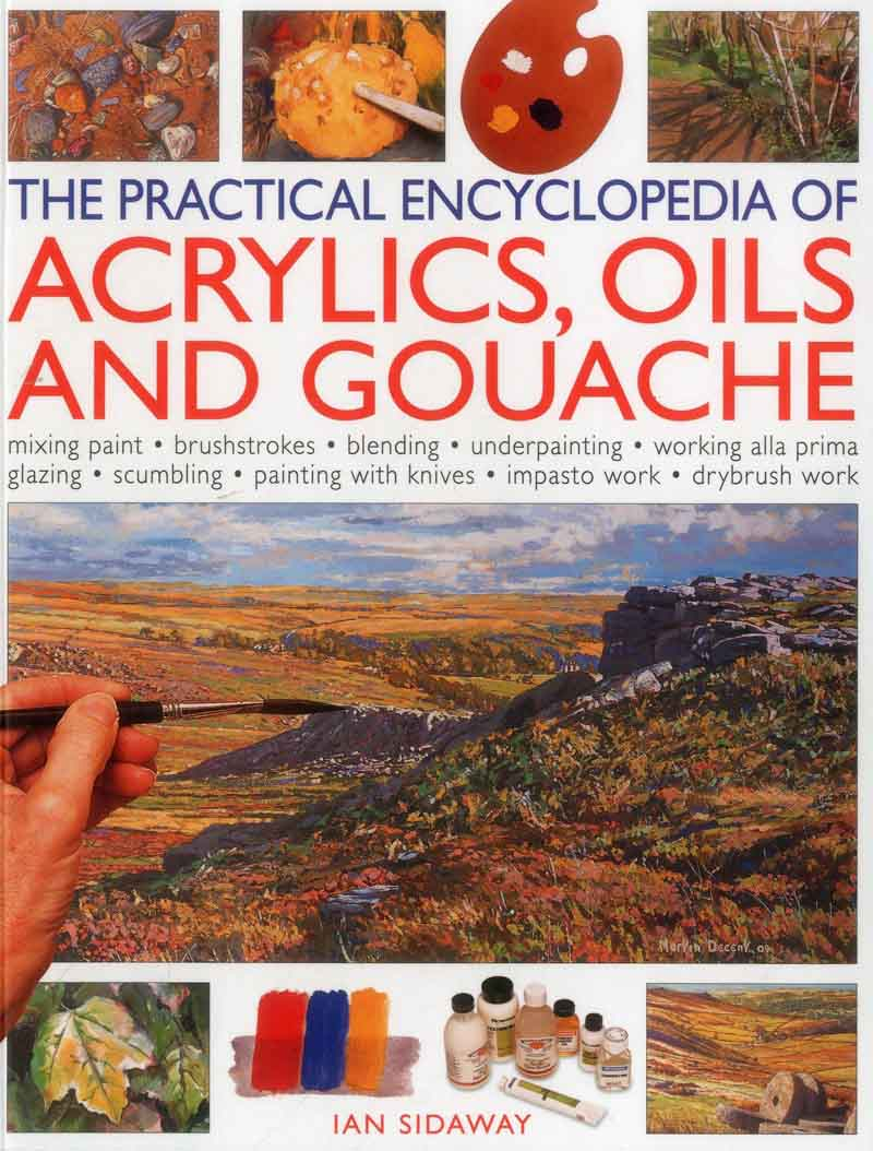 PRACTICAL ENCYCLOPEDIA OF ACRYLIC, OILS AND GOUACHE