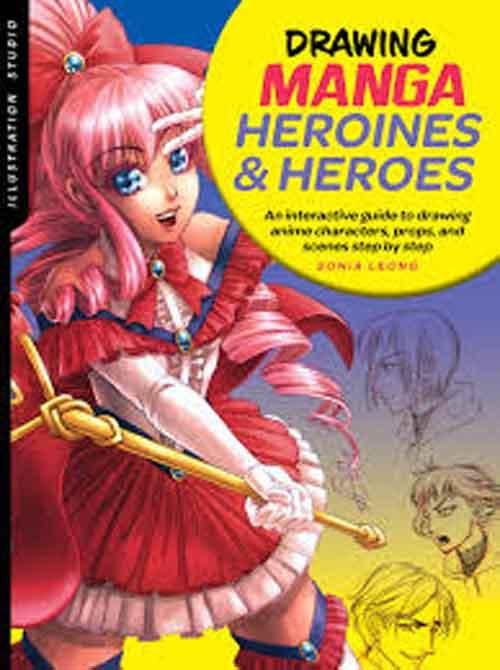DRAWING MANGA HEROINES AND HEROES