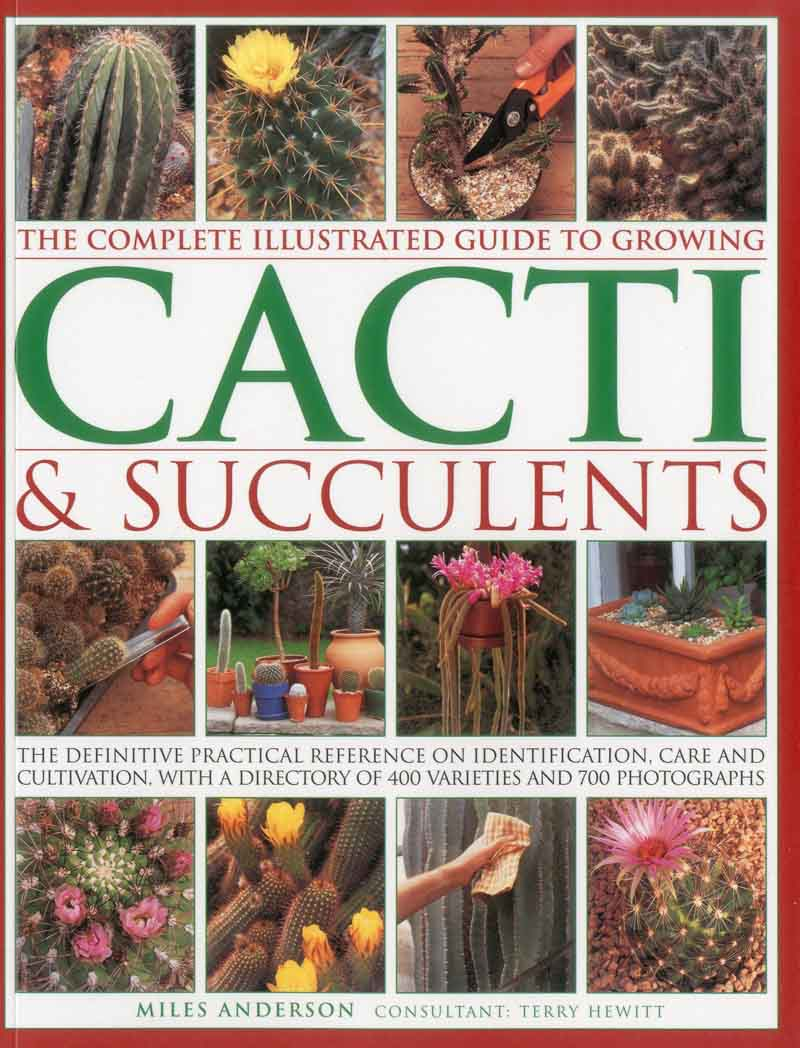 COMPLETE GIUDE TO GROWING CACTI AND SUCCULENTS