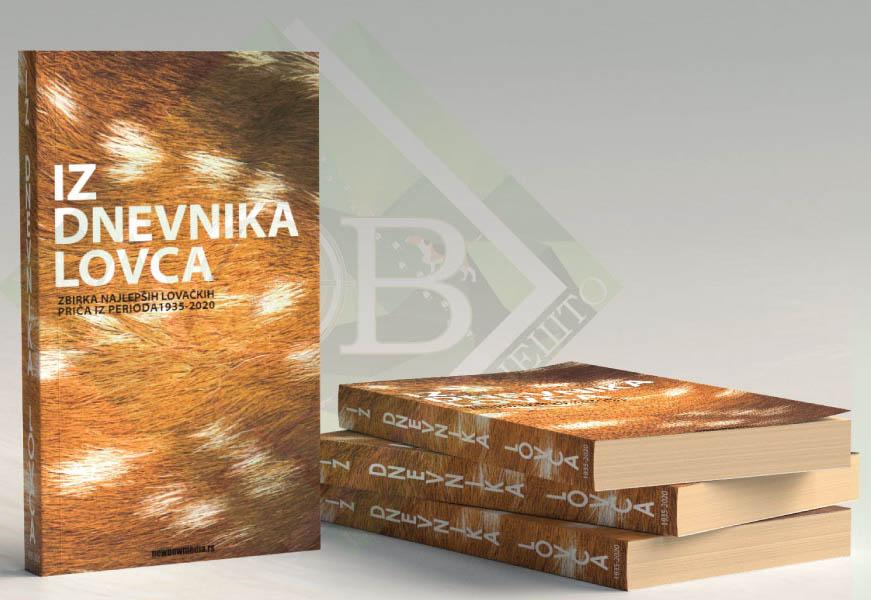 IZ DNEVNIKA LOVCA - Zbirka najlepših lovačkih prča za period 1935-2020