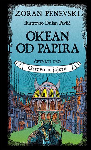 OKEAN OD PAPIRA 4 deo Ostrvo u jajetu