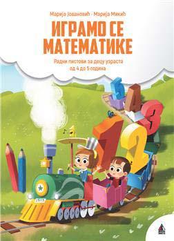 IGRAMO SE MATEMATIKE Radni listovi za decu 4-5 god.