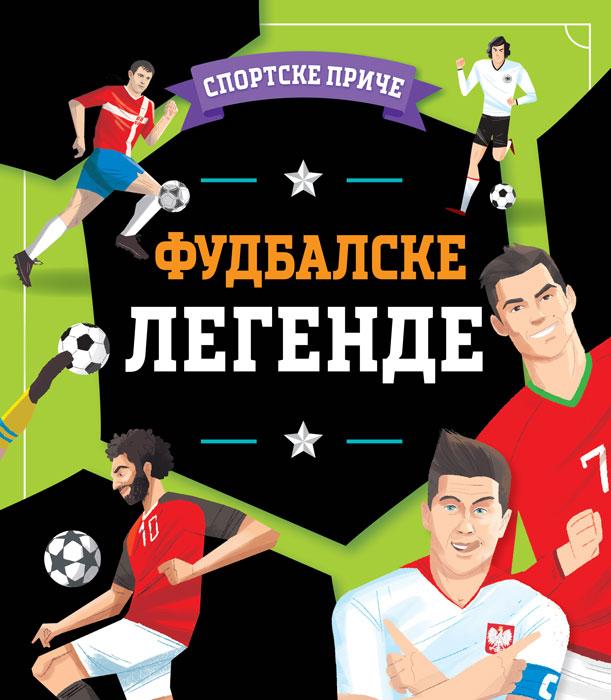 SPORTSKE PRIČE Fudbalske legende