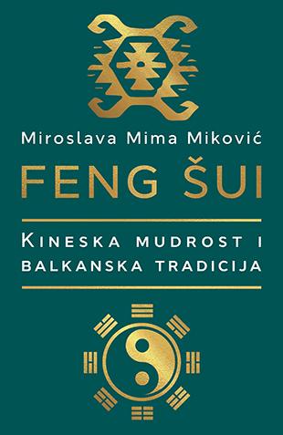 FENG ŠUI Kineska mudrost i Balkanska tradicija