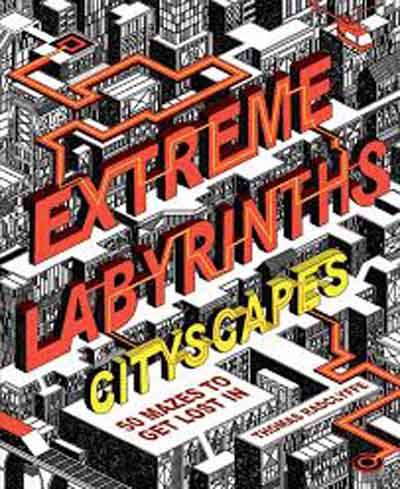 EXTREME LABYRINTHS CITYSCAPES